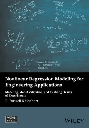 Nonlinear Regression Modeling for Engineering Applications Modeling,  Model Validation,  and Enabling Design of Experiments