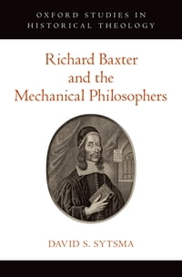 Richard Baxter and the Mechanical Philosophers