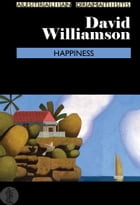 Happiness by David Williamson