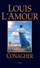 Conagher: A Novel by Louis L'Amour