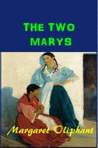 The Two Marys by Margaret Oliphant