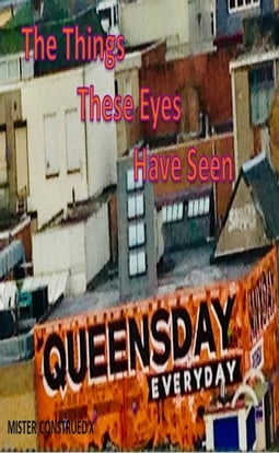 The Things These Eyes Have Seen by Mister Construed X