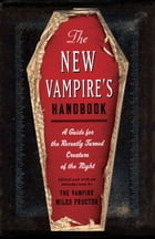 The New Vampire's Handbook: A Guide for the Recently Turned Creature of the Night