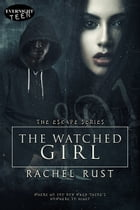 The Watched Girl by Rachel Rust