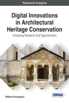 Digital Innovations in Architectural Heritage Conservation: Emerging Research and Opportunities by Stefano Brusaporci