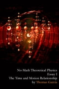 No-Math Theoretical Physics, Essay I - The Time and Motion Relationship