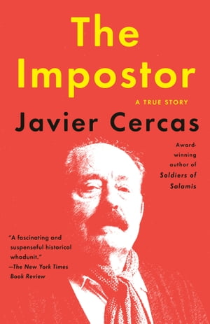 The Impostor: A True Story by Javier Cercas