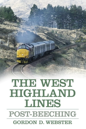 The West Highland Lines Post-Beeching