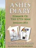 Ashes Diary - Summer of the 17th Man - England 2013 by Dave Cornford