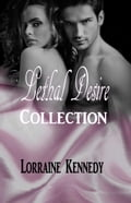 Lethal Desire Complete Collection c7d958e3-6584-44ec-8b7f-8b2f00359e4b
