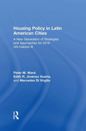Housing Policy in Latin American Cities A New Generation of Strategies and Approaches for 2016 UN-HABITAT III