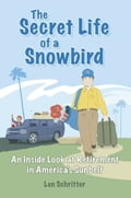 The Secret Life of a Snowbird 3dd0d488-e7c4-4e81-ae5d-680cb141d1e5