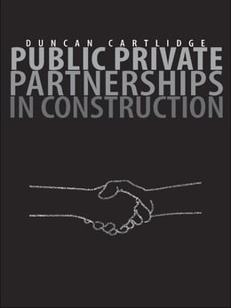 Book Public Private Partnerships in Construction by Duncan Cartlidge