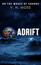 Adrift: On the Waves of Change by V. H. Moss