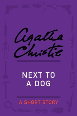 Book Next to a Dog: A Short Story by Agatha Christie