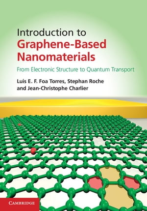 Introduction to Graphene-Based Nanomaterials From Electronic Structure to Quantum Transport
