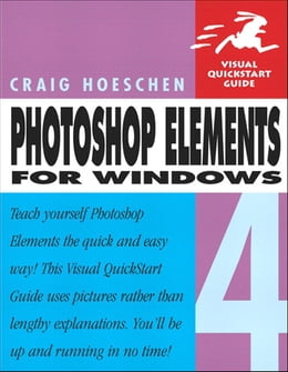 Book Photoshop Elements 4 for Windows: Visual QuickStart Guide by Craig Hoeschen