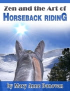Zen and the Art of Horseback Riding: How a little horse named Buzzy taught me how to live