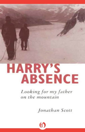Harry's Absence Looking for My Father on the Mountain