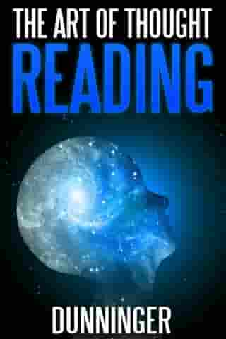 The Art of Thought Reading by Joseph DUNNINGER