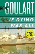 If Dying Was All by Ron Goulart
