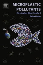 Microplastic Pollutants by Christopher Blair Crawford