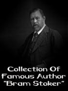 """Collection Of Famous Author """"Bram Stoker"""" by Bram Stoker"""
