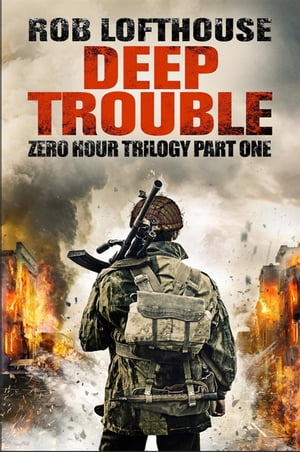 Zero Hour Trilogy: Deep Trouble (1)