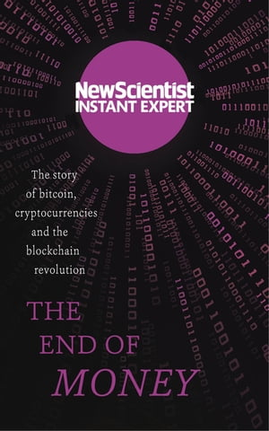 The End of Money The story of Bitcoin,  cryptocurrencies and the blockchain revolution