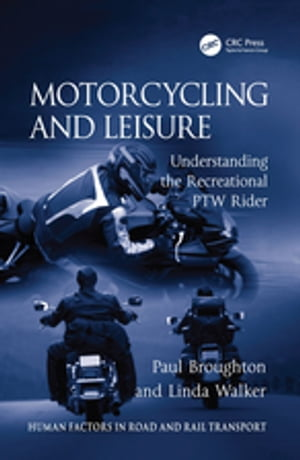Motorcycling and Leisure Understanding the Recreational PTW Rider