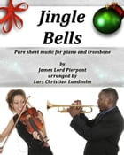 Jingle Bells Pure sheet music for piano and trombone by James Lord Pierpont arranged by Lars Christian Lundholm by Pure Sheet music