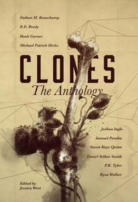 CLONES: The Anthology