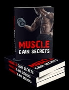 Muscle Gain Secrets by Anonymous