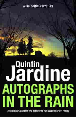 Autographs in the Rain (Bob Skinner series, Book 11): A suspenseful crime thriller of celebrity and murder by Quintin Jardine