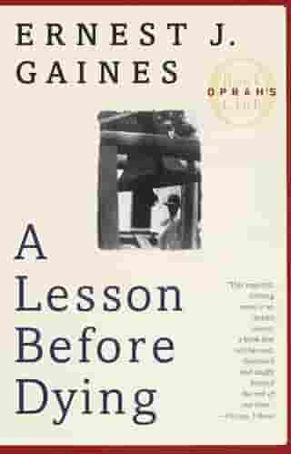 A Lesson Before Dying: A Novel by Ernest J. Gaines