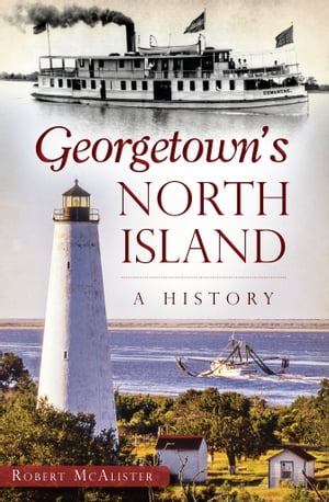 Georgetown's North Island A History