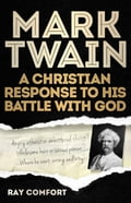 Mark Twain: A Christian Response to His Battle With God 4d37a571-4336-46ba-8a16-d4b96dda7a2f