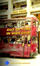 Out of Time in Wan Chai by Fan Tong