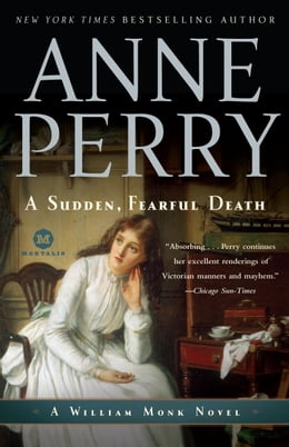 Book A Sudden, Fearful Death: A William Monk Novel by Anne Perry