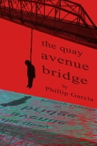 The Quay Avenue Bridge by Phillip Garcia
