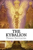 The Kybalion by Three Initiates