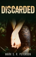 Discarded: A Thriller Novel (Central Division Series, Book 3)