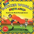 Soccer World South Africa: Exploring the World Through Soccer by Ethan Zohn