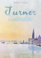 Turner: Watercolors by Daniel Coenn