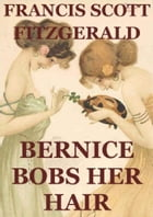 Bernice Bobs Her Hair by Francis Scott Fitzgerald