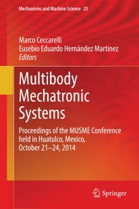 Multibody Mechatronic Systems: Proceedings of the MUSME Conference held in Huatulco, Mexico…