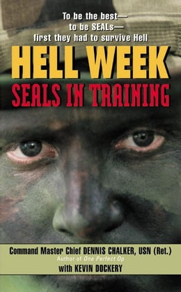 Book Hell Week: The Making of a SEAL by Dennis Chalker
