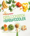 The Happy Family Organic Superfoods Cookbook For Baby & Toddler d8a5442a-6167-4252-8408-2624ad620e84