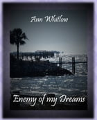 Enemy of My Dreams by Ann Whitlow
