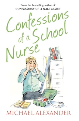 Book Confessions of a School Nurse (The Confessions Series) by Michael Alexander